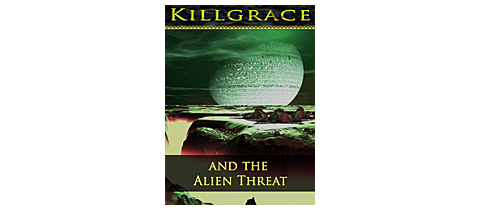 Killgrace and the Alien Threat