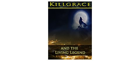 Killgrace and the Living Legend