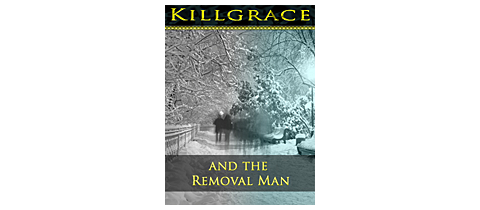Killgrace and the Removal Man