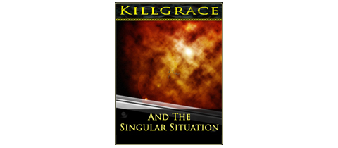 Killgrace and the Singular Situation