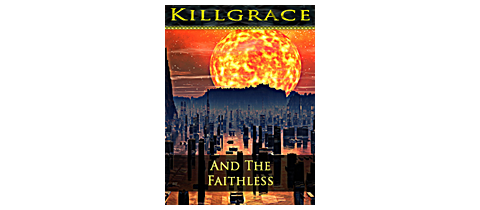 Killgrace and the Faithless