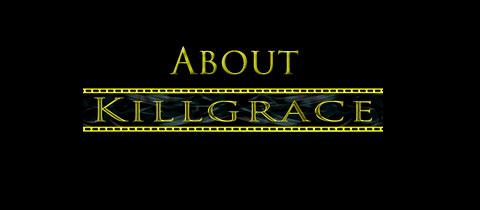 About Killgrace